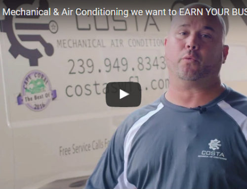 At Costa Mechanical & Air Conditioning we want to EARN YOUR BUSINESS